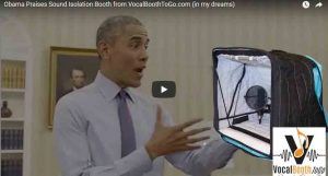 Obama endorses VocalBoothtoGo Products ( in my dreams)