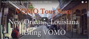 Portable Vocal booth for recording singing and vocals- VOMO tour