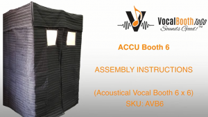 Mobile Acoustic Vocal Booth, (AVB6) Assembly Instructions